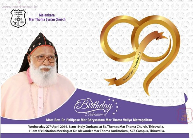 99th Birthday Celebration of Most Rev. Dr. Philipose Mar Chrysostom Mar Thoma Valiya Metropolitan